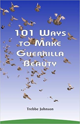 101 Ways to Make Guerrilla Beauty book image